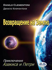 Ilritorno. Le avventure di Azakis e Petri. Ediz. russa