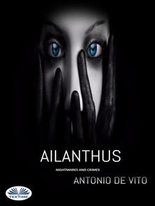 Ailanthus. Nightmares and crimes