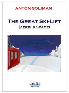 Thegreat ski-lift. Zerb's space