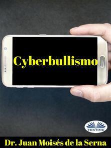 Cyberbullismo. Quando il bullo agisce attraverso il computer - Marta Ranieri,Juan Moisés De La Serna - ebook
