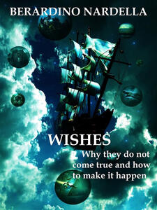 Wishes. Why they do not come true and how to make it happen