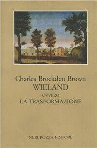Wieland ovvero la trasformazione