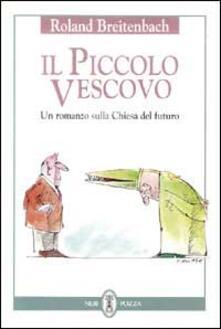 Premioquesti.it Il piccolo vescovo. Un romanzo sulla Chiesa del futuro Image
