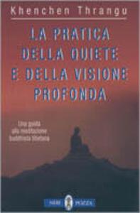 La pratica della quiete e della visione profonda