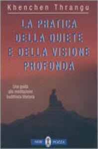 Libro La pratica della quiete e della visione profonda Khenchen Thrangu