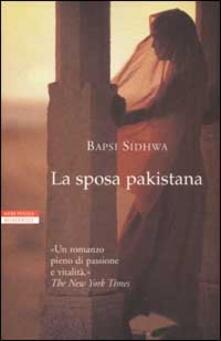 La sposa pakistana - Bapsi Sidhwa - copertina