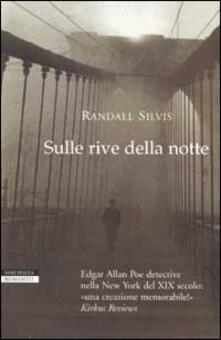 Sulle rive della notte - Randall Silvis - copertina