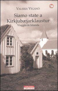 Siamo state a Kirkjubæjarklaustur. Viaggio in Islanda