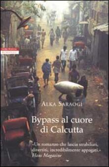 Bypass al cuore di Calcutta - Alka Saraogi - copertina