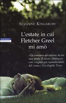 L' estate in cui Fletcher Greel mi amò - Suzanne Kingsbury - copertina