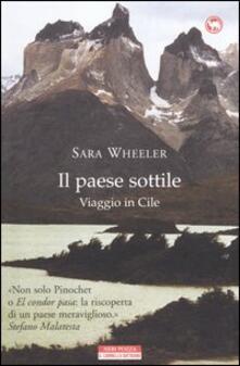 Il paese sottile. Viaggio in Cile - Sara Wheeler - copertina