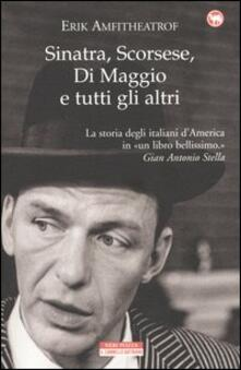 Sinatra, Scorsese, Di Maggio e tutti gli altri - Erik Amfitheatrof - copertina