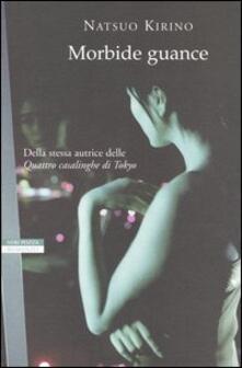 Morbide guance - Natsuo Kirino - copertina