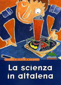 La scienza in altalena. Schede di giochi e scienza