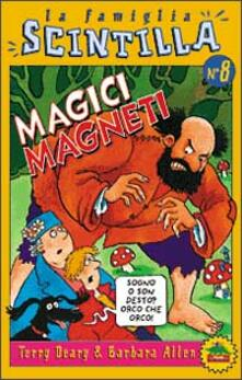 Magici magneti - Terry Deary,Barbara Allen - copertina