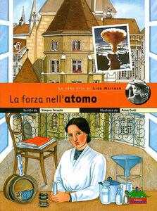 La forza nell'atomo. La vera vita di Lise Meitner