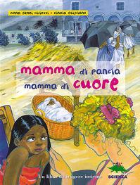 Mamma di pancia, mamma di cuore. Un libro da leggere insieme