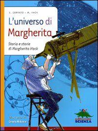 L' universo di Margherita. Storia e storie di Margherita Hack