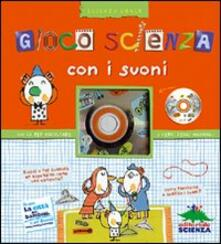 Gioca scienza con i suoni - Delphine Grinberg - copertina