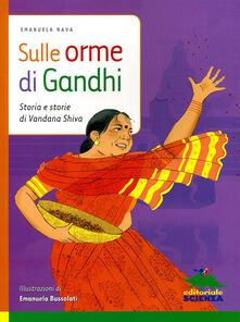 Sulle orme di Gandhi. Storia e storie di Vandana Shiva. Ediz. illustrata.pdf