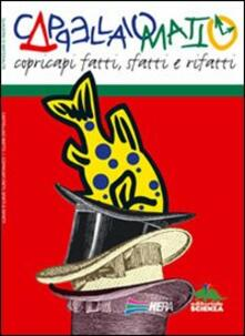Cappellaio matto. Ediz. illustrata - Giuliana Camorani,Roberto Papetti - copertina