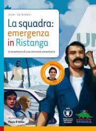 La squadra: emergenza in Ristanga. Con CD-ROM