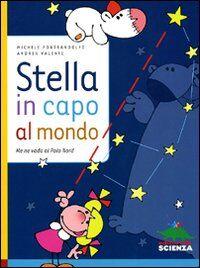 Stella in capo al mondo. Me ne vado al Polo Nord