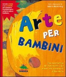 Arte per bambini. Con gadget - Gabriel M. Roig - copertina