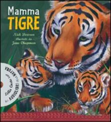 Mamma tigre. Con Cd Audio - Nick Dowson - copertina