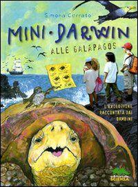 Mini Darwin. Alle Galápagos. L'evoluzione raccontata dai bambini