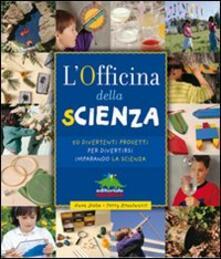 L' officina della scienza. Ediz. illustrata - Gwen Diehn,Terry Krautwurst - copertina