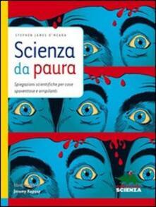Librisulrazzismo.it Scienza da paura. Spiegazioni scientifiche per cose spaventose e orripilanti Image