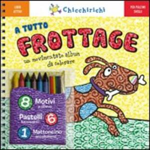 A tutto frottage. Un movimentato album da colorare. Con gadget