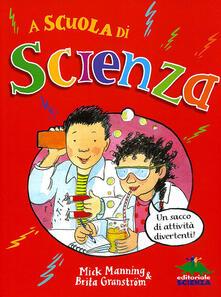 A scuola di scienza. Un sacco di attività divertenti!.pdf
