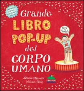 Grande libro pop-up del corpo umano. Ediz. illustrata