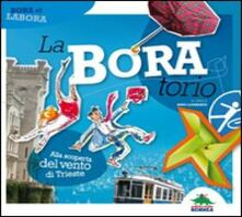 Writersfactory.it La-Bora-torio. Alla scoperta del vento di Trieste Image
