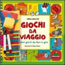 Giochi da viaggio e altri giochi da fare in giro - Andrea Angiolino - copertina