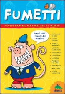 Fumetti. Manuale per fumettisti di talento. Ediz. illustrata.pdf
