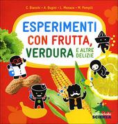 Copertina  Esperimenti con frutta, verdura e altre delizie