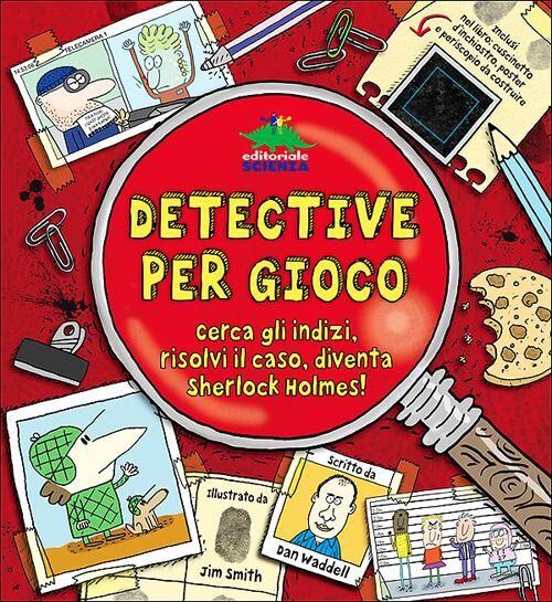 Detective per gioco. Cerca gli indizi, risolvi il caso, diventa Sherlock Holmes! Con gadget