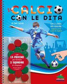 Il calcio con le dita. Con gadget.pdf