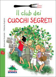 Il club dei cuochi segreti - Emanuela Bussolati,Federica Buglioni - copertina