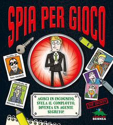 Spia per gioco. Libro pop-up - Dan Waddell - copertina