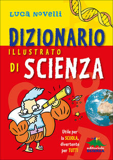 Osteriacasadimare.it Dizionario illustrato di scienza. Utile per la scuola, divertente per tutti Image