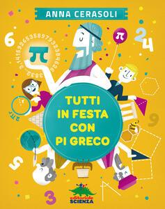 Tutti in festa con pi greco - Anna Cerasoli - copertina
