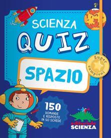 Listadelpopolo.it Spazio. Scienza quiz. 150 domande e risposte in 50 schede Image