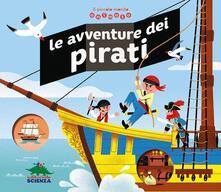 Mercatinidinataletorino.it Le avventure dei pirati. Il piccolo mondo animato. Ediz. illustrata Image
