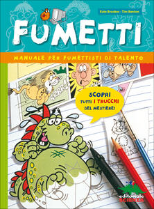 Fumetti. Manuale per fumettisti di talento