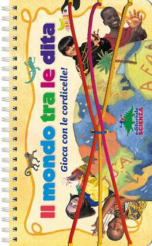 Il mondo tra le dita. Ediz. a spirale. Con gadget - Anne Akers Johnson - copertina