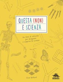 Recuperandoiltempo.it Questa (non) è scienza. Un libro di attività per disegnare e scoprire la scienza Image